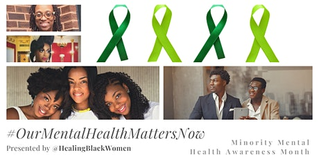 Our Mental Health Matters Now | Minority Mental Health Awareness Month tickets