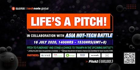 Asia Hot-tech Battle x Life's A Pitch! tickets