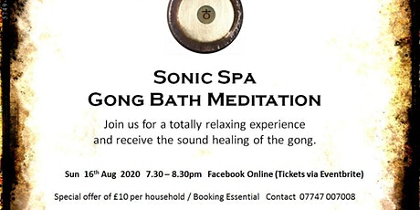 Sonic Spa Gong Bath Meditation - 16th August 2020 (Online) tickets