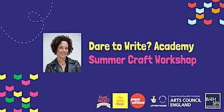 Dare to Write? Academy Summer Craft Workshop with Aminatta Forna tickets