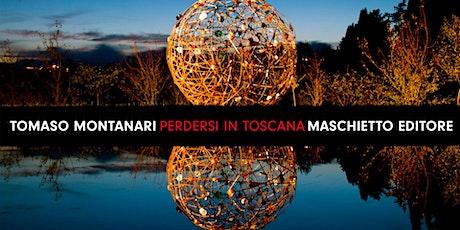 """Tomaso Montanari presenta """"Perdersi in Toscana"""" biglietti"""