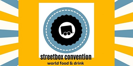 STREETBOX CONVENTION-WORLD STREETFOOD & DRINK JULY 2020 tickets