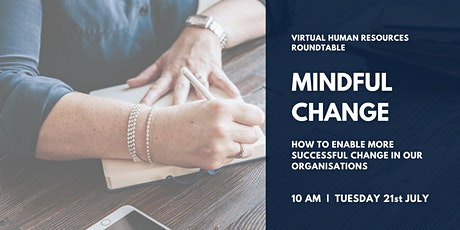 Mindful Change - A Virtual Roundtable for HR Practitioners tickets