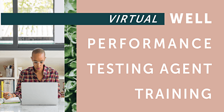Virtual WELL Performance Testing Agent Training (8 p.m. ET session) tickets
