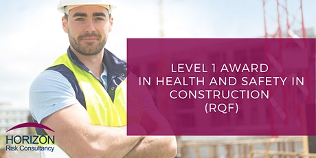 Level 1 Award in Health and Safety in Construction (RQF) Qualify at Home tickets