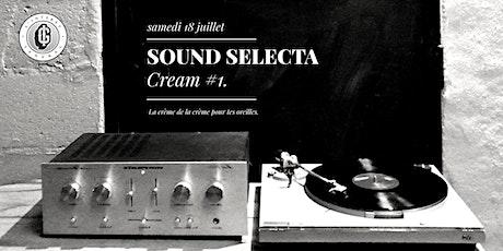 Soirée Sound Sélecta - Cream #1 billets