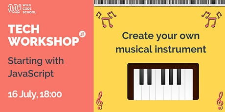 Tech Workshop |JavaScript| Create your own musical instrument! tickets