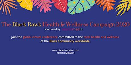 The Black Rawk Global Health & Wellness Campaign 2020 tickets