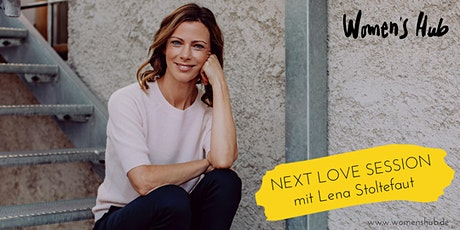LENA STOLTEFAUT - WOMEN'S HUB LOVE SESSION - 08. Juli 2020 Tickets