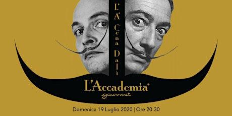 L'A Cena Dalì (PRIMA) biglietti