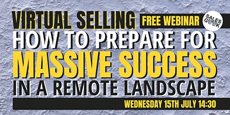 Virtual Selling: How To Prepare For Massive Success In A Remote Landscape tickets