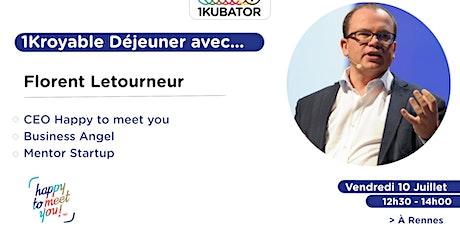1Kroyable Déjeuner avec Florent Letourneur, fondateur de Happy To Meet You billets