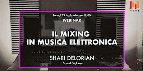 Il Mixing in Musica Elettronica biglietti