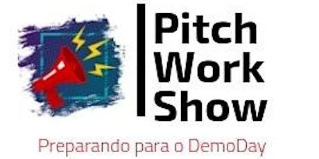 PITCH WORKSHOW - Preparando o Pitch para o Demo Day - LIVE ONLINE ingressos