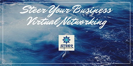 Steer Your Business Virtual Networking tickets