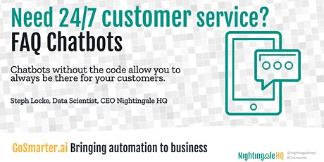 Need 24/7 Customer Service? Try no code FAQ Chatbots (GoSmarter.ai Series) tickets