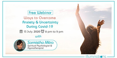 Free Webinar! Ways To Overcome Anxiety And Uncertainty tickets