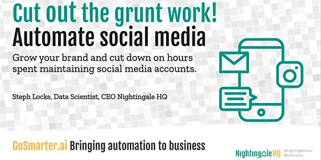 Cut out the Grunt Work and Automate your Social Media (GoSmarter.ai Series) tickets