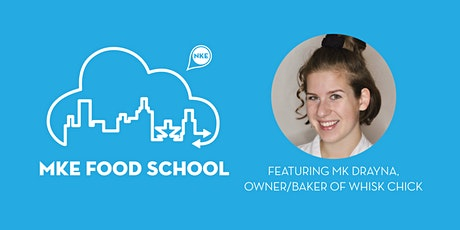 MKE Food School   MK Drayna of Whisk Chick tickets