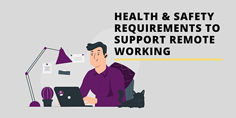 Health & Safety Requirements to Support Remote Working tickets