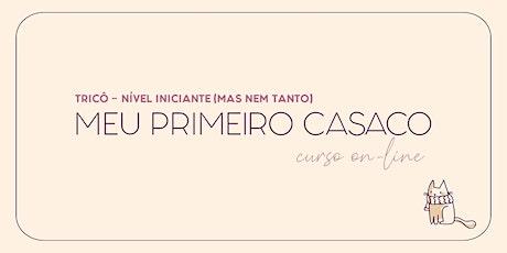 MEU PRIMEIRO CASACO - TURMA II (curso de tricô on-line) bilhetes