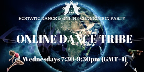 ONLINE DANCE TRIBE - Ecstatic Dance and Online Connection Party: tickets