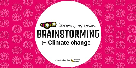Climate change Discovery Episodes | Brainstorming tickets