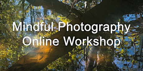 Mindful Photography for these times tickets