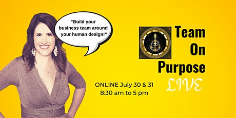 Team On Purpose - Build Your Business and Your Team Using Human Design tickets