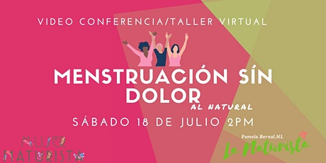 Conferencia/Taller Virtual: Menstruación Sin Dolor tickets