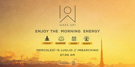 WAKE UP! Enjoy the morning energy // Boost your week #1 biglietti
