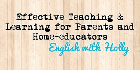 Effective Teaching & Learning for Parents and Home-educators tickets