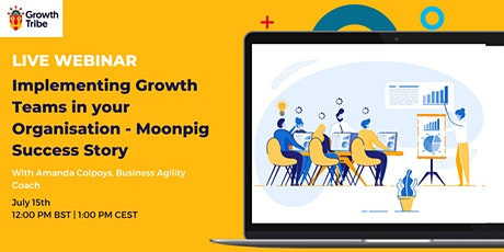 Implementing Growth Teams in your Organisation – Moonpig Success Story tickets