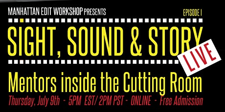 "Sight, Sound & Story: Live Episode I ""Mentors inside the Cutting Room"" tickets"