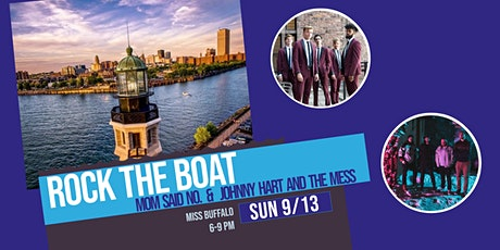 Mom Said No. & Johnny Hart and the Mess - Miss Buffalo Cruise tickets