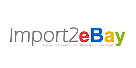 IMPORT2EBAY - 2020 Learn How To Import From China & Sell On eBay tickets