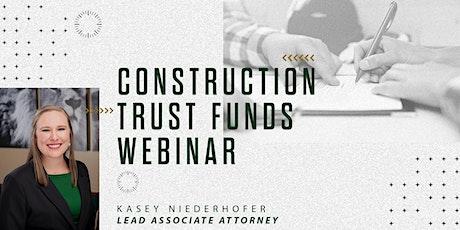 Construction Trust Funds Webinar tickets