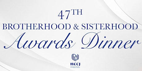 47th Brotherhood and Sisterhood Awards Dinner tickets