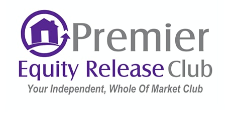 Premier Equity Release Club Workshop - Sign Posting and Objection Handling tickets