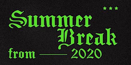 Summer Break from 2020 tickets
