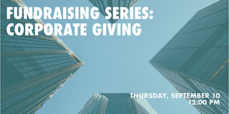 Fundraising Series: Corporate Giving tickets