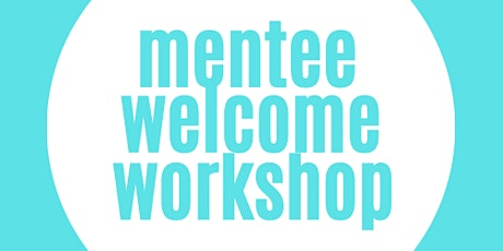 Mentee welcome workshop for The Academic Mentoring programme tickets