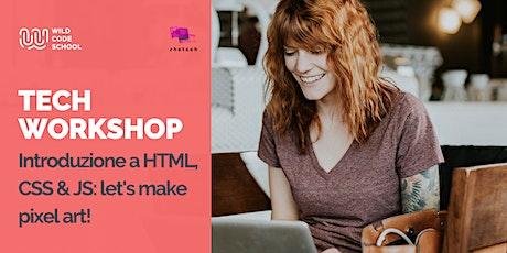 Webinar - Introduzione a HTML, CSS & JS: let's make pixel art! biglietti