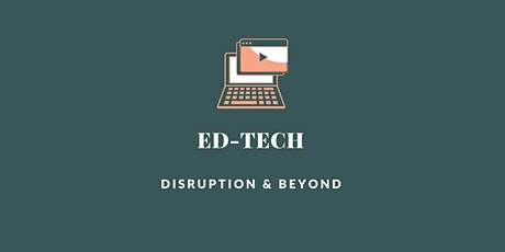 EdTech: Disruption and Beyond tickets