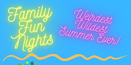Family Fun Nights - A different kind of VBS for a different kind of summer! tickets