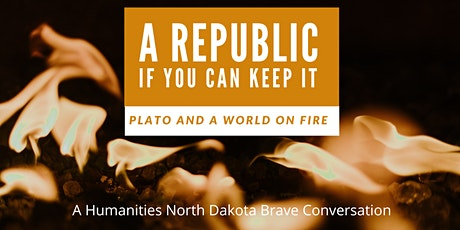 A Republic If You Can Keep It: Plato And A World On Fire tickets