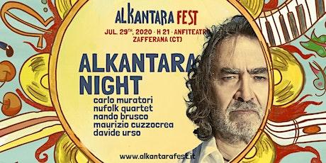 ALKANTARA NIGHT biglietti