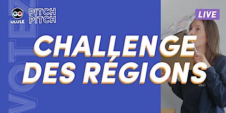 PITCH PITCH Le Challenge des régions: LA FINALE ! billets