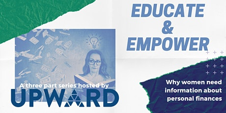 Education & Empower: Why Women Need to Know About Personal Finances tickets