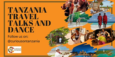 CURIOUS ON TANZANIA: TRAVEL TALKS & DANCE tickets